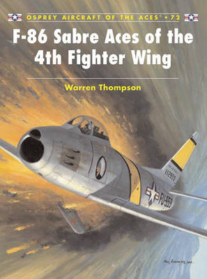 F-86 Sabre Aces of the 4th Fighter Wing - Aircraft of the Aces No. 72 (Paperback)