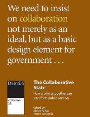 The Collaborative State: How Working Together Can Transform Public Services (Paperback)