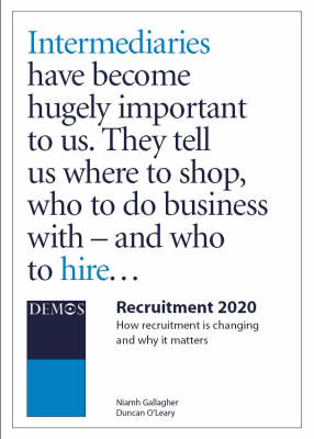 Recruitment 2020: How Recruitment is Changing and Why it Matters (Paperback)