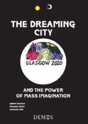 The Dreaming City: And the Power of Mass Imagination (Paperback)