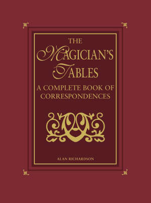 The Magician's Tables: The complete book of correspondences (Hardback)