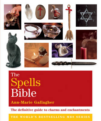 Godsfield Spells Bible: The Definitive Guide to Charms and Enchantments - The Godsfield Bible Series (Paperback)