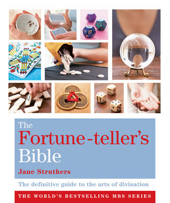 The Fortune-teller's Bible: The Definitive Guide to the Arts of Divination - The Godsfield Bible Series (Paperback)