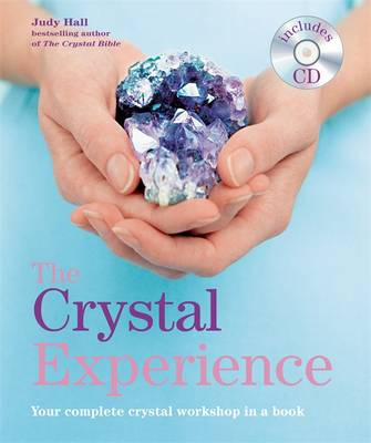 The Crystal Experience: Your Complete Crystal Workshop in a Book - Godsfield Experience (Paperback)