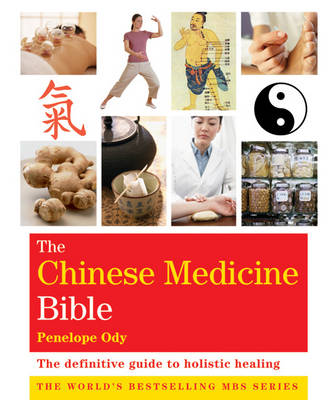 Godsfield Chinese Medicine Bible: The Definitive Guide to Holistic Healing - The Godsfield Bible Series (Paperback)