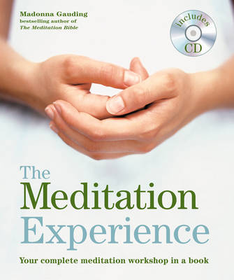 Godsfield Experience: The Meditation Experience: Your Complete Meditation Workshop in a Book - Godsfield Experience (Paperback)