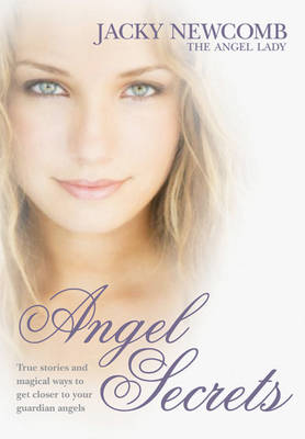 Angel Secrets: Transform Your Life with Guidance from Your Angels (Paperback)