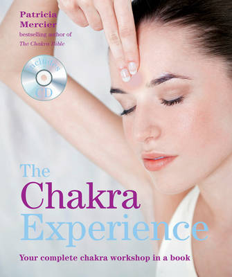 The Chakra Experience: Your Complete Chakra Workshop in a Book (Paperback)
