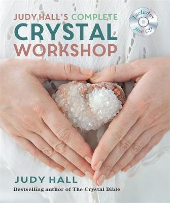Judy Hall's Complete Crystal Workshop - Godsfield Experience (Paperback)