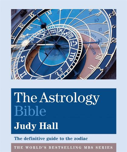 The Astrology Bible: The definitive guide to the zodiac - Godsfield Bible Series (Paperback)