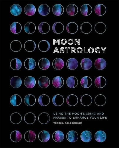 Moon Astrology: Using the Moon's Signs and Phases to Enhance Your Life (Paperback)