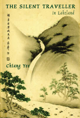 The Silent Traveller: A Chinese Artist in Lakeland (Paperback)