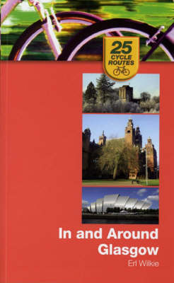 In and Around Glasgow - 25 cycle routes (Paperback)