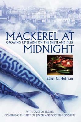 Mackerel at Midnight: Growing Up Jewish on the Shetland Isles (Paperback)
