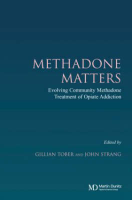 Methadone Matters: Evolving Practice of Community Methadone Treatment of Opiate Addiction (Paperback)