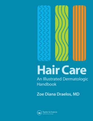 Dermatologic Handbook of Hair Care: An Illustrated Dermatologic Handbook (Hardback)