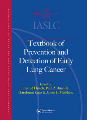 IASLC Textbook of Prevention and Early Detection of Lung Cancer (Hardback)