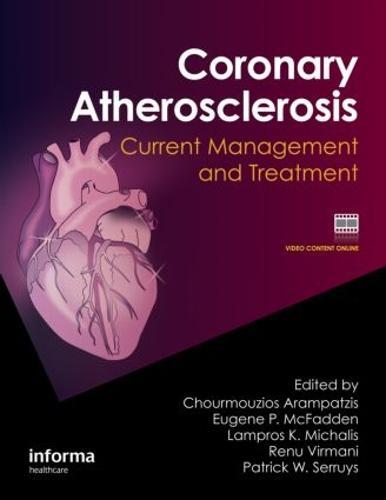 Coronary Atherosclerosis: Current Management and Treatment (Hardback)