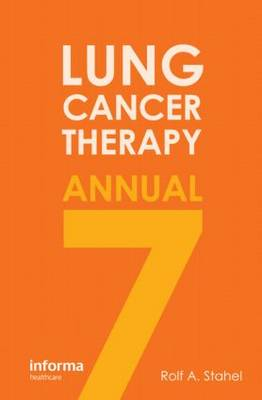Lung Cancer Therapy Annual 7 (Hardback)