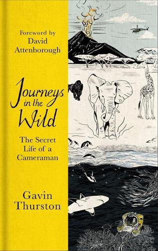 Journeys in the Wild: The Secret Life of a Cameraman (Hardback)