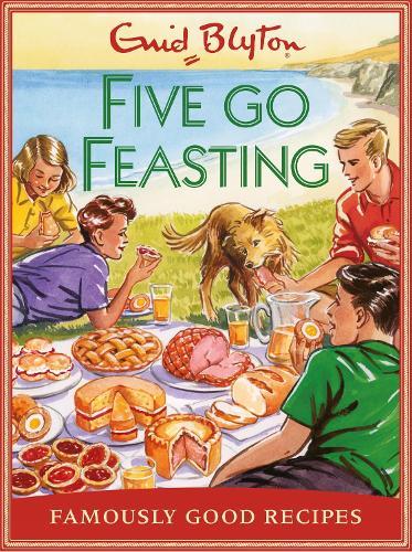 Five go Feasting: Famously Good Recipes (Hardback)