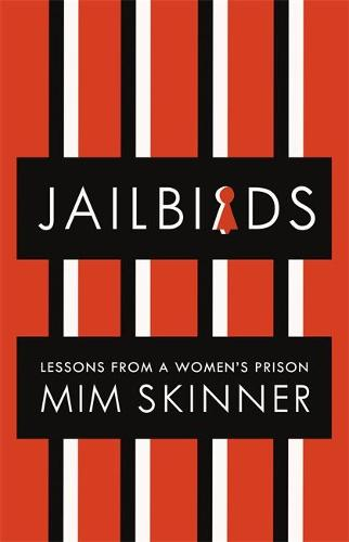 Jailbirds: Lessons from a Women's Prison (Hardback)
