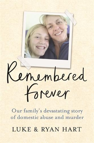 Remembered Forever: Our family's devastating story of domestic abuse and murder (Paperback)