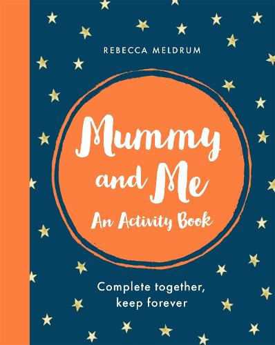 Mummy and Me: An Activity Book: Complete Together, Keep Forever (Paperback)