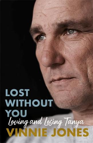Lost Without You: Loving and Losing Tanya (Hardback)