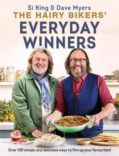 The Hairy Bikers' Everyday Winners: 100 simple and delicious recipes to fire up your favourites! (Hardback)