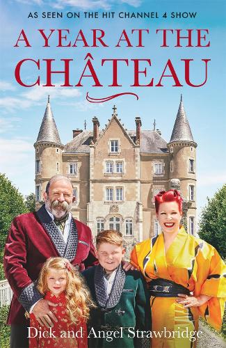 A Year at the Chateau: As seen on the hit Channel 4 show (Paperback)