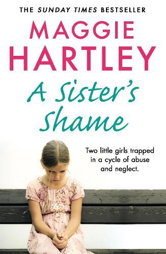 A Sister's Shame - A Maggie Hartley Foster Carer Story (Paperback)