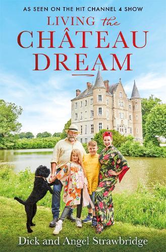 Living the Chateau Dream (Hardback)