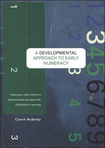 A Developmental Approach to Early Numeracy: Helping to Raise Children's Achievements and Deal with Difficulties in Learning (Paperback)