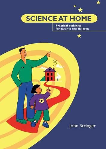 Science at Home: Practical Activities for Parents and Children (Paperback)