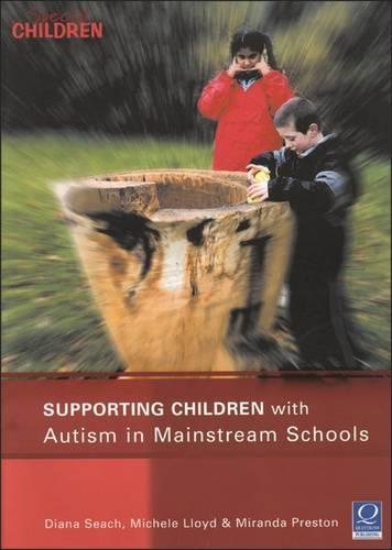 Supporting Children with Autism in Mainstream Schools (Paperback)
