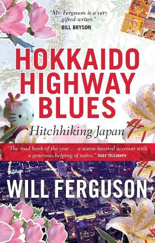 Hokkaido Highway Blues: Hitchhiking Japan (Paperback)