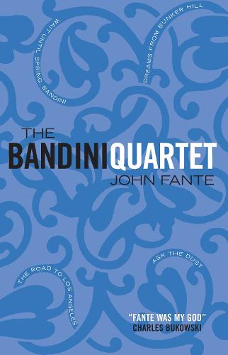 The Bandini Quartet: Wait Until Spring, Bandini: The Road to Los Angeles: Ask the Dust: Dreams from Bunker Hill (Paperback)