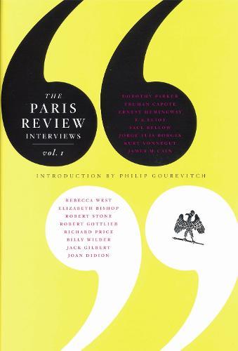 The Paris Review Interviews: Vol. 1