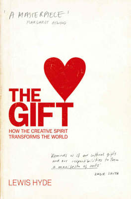 The Gift: How the Creative Spirit Transforms the World (Paperback)