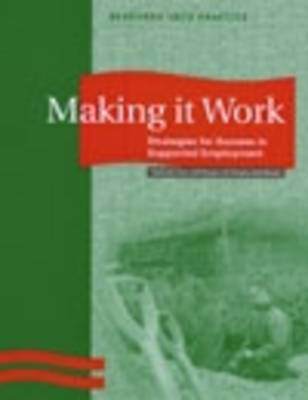 Making it Work: Exploring the Experiences and Strategies for Success of Supported Employment (Paperback)
