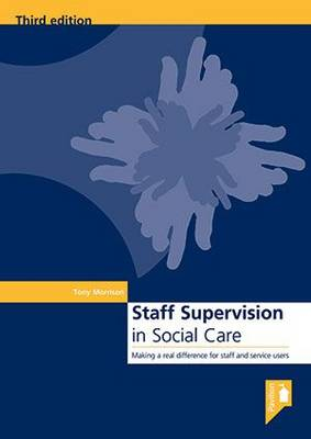 Staff Supervision in Social Care: Making a Real Difference for Staff and Service Users (Spiral bound)