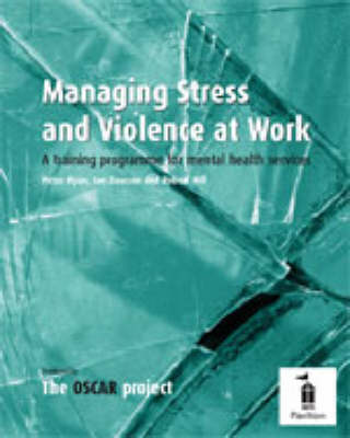 Managing Stress and Violence at Work: A Training Programme for Mental Health Services (Spiral bound)