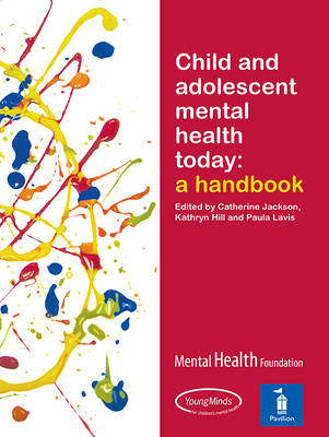 Child and Adolescent Mental Health Today: A Handbook (Paperback)