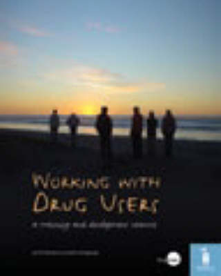 Working with Drug Users: A Training and Development Resource