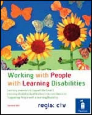 Working with People with Learning Disabilities: Learning Materials to Support the Level 2 Learning Disability Qualification Induction Award in Supporting People with a Learning Disability