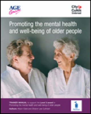 Promoting the Mental Health and Well-being of Older People: Learner Workbook - Level 3