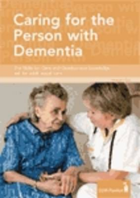 Caring for the Person with Dementia: The Skills for Care Knowledge Set for Adult Social Care (Spiral bound)