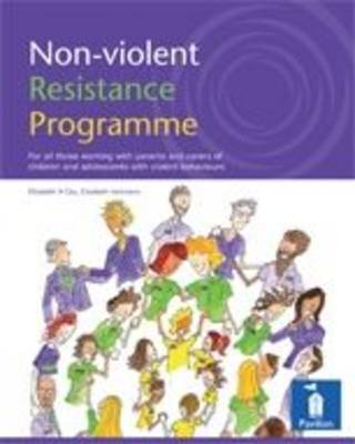 Non-violent Resistance Programme: Guidelines for Parents, Care Staff and Volunteers Working with Adolescents with Violent Behaviours