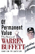 Of Permanent Value: The Story of Warren Buffet (Hardback)